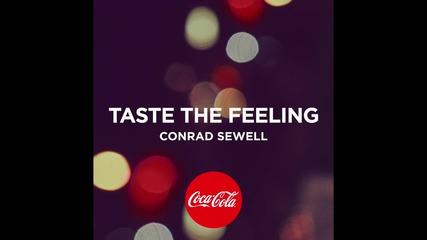 2o16! Conrad Sewell - Taste the Feeling ( Аудио ) ( Песен от рекламата на Coca-cola )