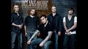 Oceans Divide - Now Its Over (превод)