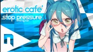 Edm: Erotic Cafe' - Stop Pressure (ft. Kg Man)