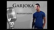 Garjoka - Bezposhtaden