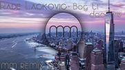 Rade Lackovic - Bog ti dao sve Mm Remix 2015
