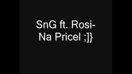 Sng Ft.rosi - Na Pricel