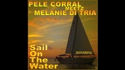 Pele Corral meetz Melanie di Tria - Sail on the Water