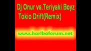 Dj Onur Vs.teriyaki Boyz - Tokio Drift Remix