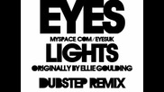 ~ Ellie Goulding - Lights (eyes Dubstep Remix) *