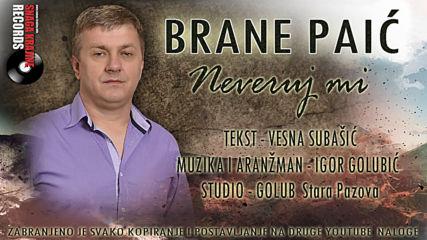 Brane Paic - 2020 - Neveruj mi (hq) (bg sub)