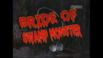 Courage the Cowardly Dog - Bride Of The Swamp Monster