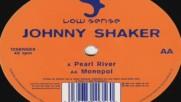 Johnny Shaker--pearl River-original Mix