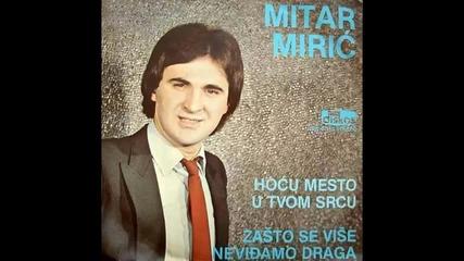 Mitar Miric - Zasto se vise nevidjamo draga - (Audio 1981) HD