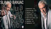 Slavko Banjac - 2018 - Zivot je bez veze (hq) (bg sub)