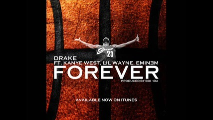 Drake Ft. Lil Wanye, Kanye West & Eminem - Forever
