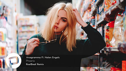 Anagramma ft. Helen Engels - Phoenix (roelbeat Remix)