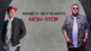 Mishø ft. Billy Hlapeto - Non-Stop