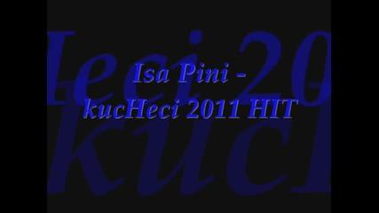 Isa Pini - kuchek 2 2011 Hit