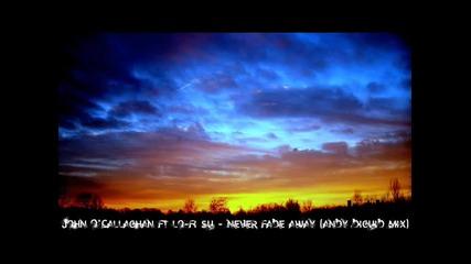 John Ocallaghan - Never Fade Away (andy Duguid mix)