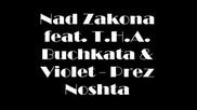 Nad Zakona feat. T.h.a. Buchkata & Violet - Prez Noshta