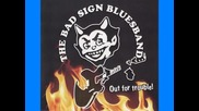 Bad Sign Bluesband - Little Sister