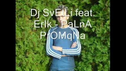 Dj Svetli Feat. Erik - {palna Promqna}