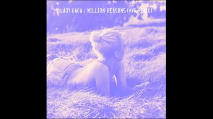 Lady Gaga - Million Reasons ( Kvr remix )