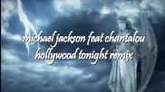 michael jackson hollywood tonight chantalou remix