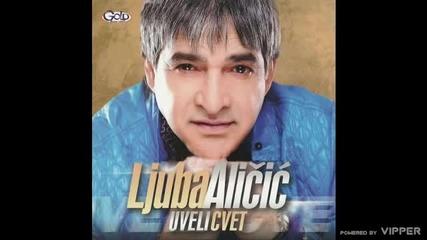 Ljuba Alicic - Uveli cvet - (Audio 2011)