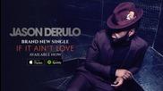 Jason Derulo - If It Ain't Love (audio)