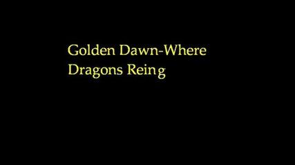 Golden Dawn - Where Dragons Reing.wmv