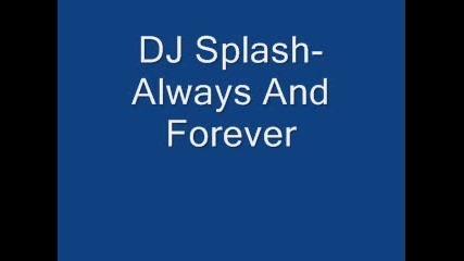 Dj Splash Always And Forever