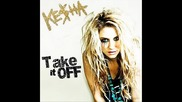 Kesha - Take It Off