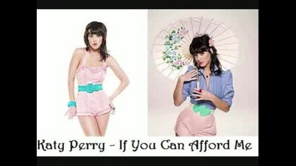 Katy Perry - If You Can Afford Me