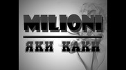 Milioni - Яки Каки
