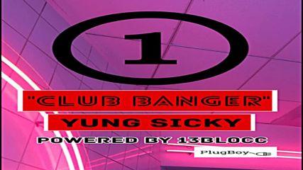 Yung Sicky - Club banger
