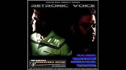 retronic voice-- Menace to society