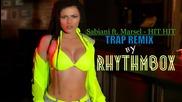 Български Трап - Sabiani ft. Marsel - Hit Hit (trap Remix by Rhythmbox)