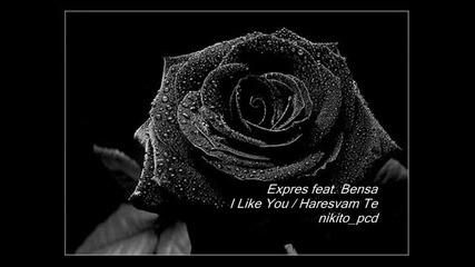 Expres feat. Bensa - Haresvam Te - I Like You