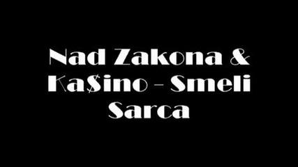 Nad Zakona & Ka$ino - Smeli Sarca