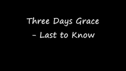 Three Days Grace - Last to Know Превод!!!