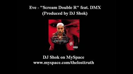 Eve eat. Dmx - Scream Double R