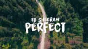 // Перфектна...// Ed Sheeran - Perfect *превод*
