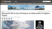 Discounts Tripoli Fail to Lure Oil Buyers as Libya Seeks To Bypass Tripoli