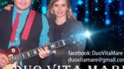 Дуо Вита Маре - китки от песни и авторска музика - 2018