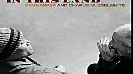 Ben Harper & Charlie Musselwhite -the Bottle Wins Again