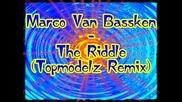 Marco Van Bassken - The Ridlle (topmodelz Re