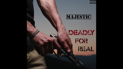 Majestic - Deadly For Real [audio]