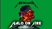 Бг Превод : Metallica - Halo on Fire (2016) 06 - album : Hardwired… To Self-destruct [ hd ] + Lyrics