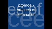 Promoe - Procees Of Elimination