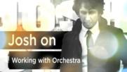 Josh Groban - Josh On Orchestra (Web Clip) (Оfficial video)
