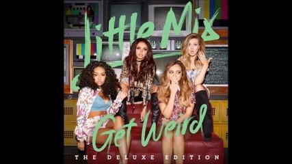 2015! Little Mix - Get Weird