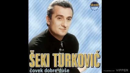 Seki Turkovic - Covek dobre duse - (Audio 1999)