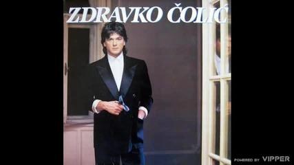 Zdravko Colic - Rodi me, majko, sretnog - (Audio 1988)